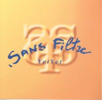 Front cover of Sans Filtre's Yei Yei CD
